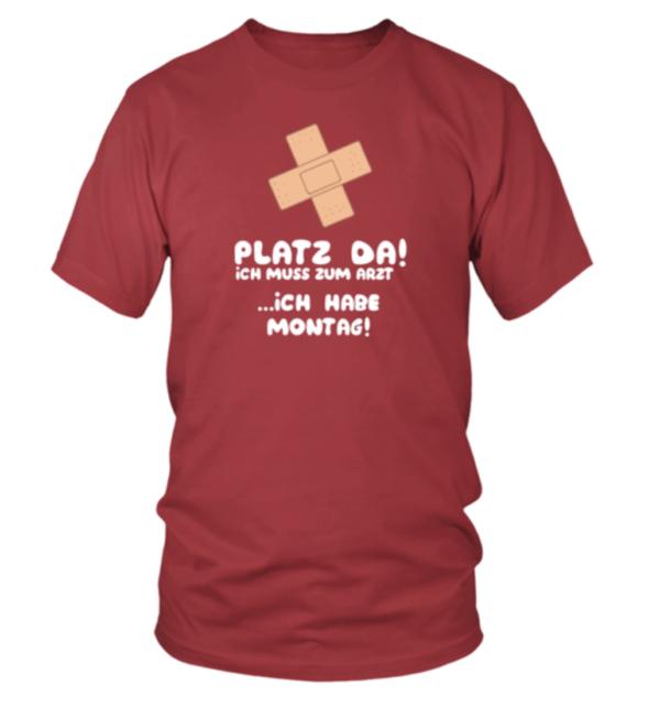 Platz da ich muss zum Arzt ich habe Montag Herren Shirt
